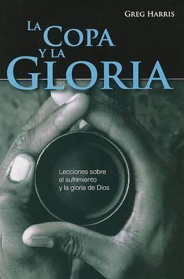 La Copa y la Gloria: Lecciones Sobre el Sufrimiento y la Gloria de Dios