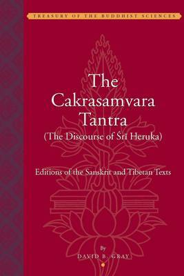 The Cakrasamvara Tantra - The Discourse of Sri Heruka - Editions of the Sanskrit and Tibetan Texts