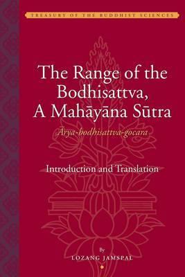 The Range of the Bodhisattva, A Mahayana Sutra - Arya-Bodhisattva-Gocara