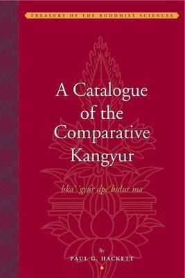 A Catalogue of the Comparative Kangyur (bka''gyur dpe bsdur ma)