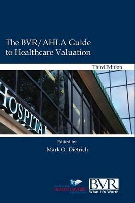 The BVR/Ahla Guide to Healthcare Valuation
