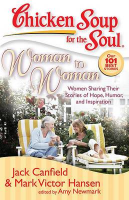 Woman to Woman: Women Sharing Their Stories of Hope, Humor, and Inspiration