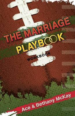 The Marriage Playbook: Small Group Resources to Help Build All-Star Marriages