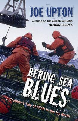 Bering Sea Blues: A Crabber's Tale of FEAR in the Icy North
