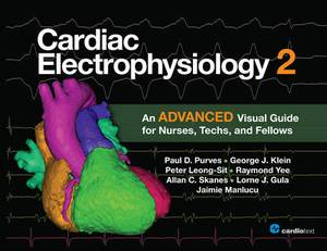 Cardiac Electrophysiology 2: An Advanced Visual Guide for Nurses, Techs, and Fellows