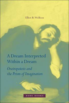 A Dream Interpreted within a Dream: Oneiropoiesis and the Prism of Imagination