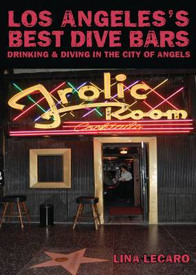 Los Angeles' Best Dive Bars: Drinking and Diving in the City of Angels