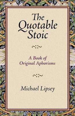 The Quotable Stoic a Book of Original Aphorisms