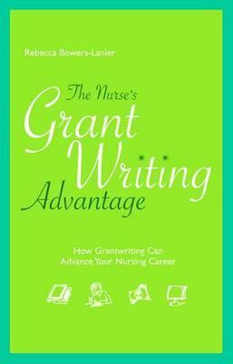 The Nurse's Grantwriting Advantage: How Grantwriting Can Advance Your Nursing Career