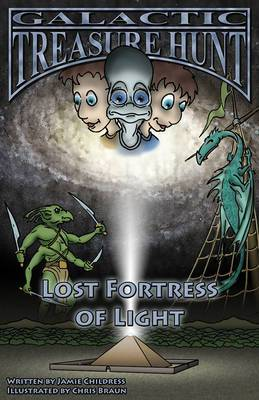 Galactic Treasure Hunt: No. 5: Lost Fortress of Light
