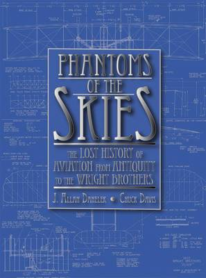 Phantoms of the Skies: The Lost History of Aviation from Antiquity to the Wright Brothers