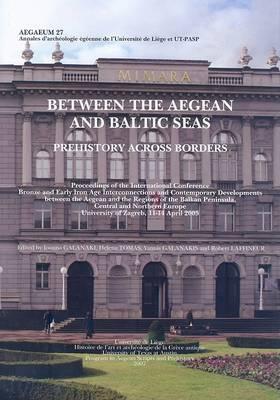 Between the Aegean and Baltic Seas: Prehistory Across Borders