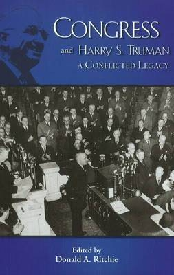 Congress & Harry S Truman: A Conflicted Legacy