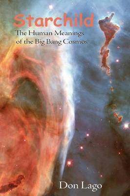 Starchild: The Human Meanings of the Big Bang Cosmos