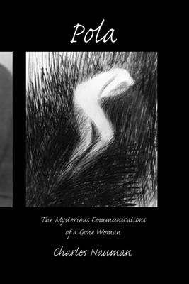 Pola: The Mysterious Communications of a Gone Woman