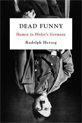 Dead Funny: Humor in Hitler's Germany