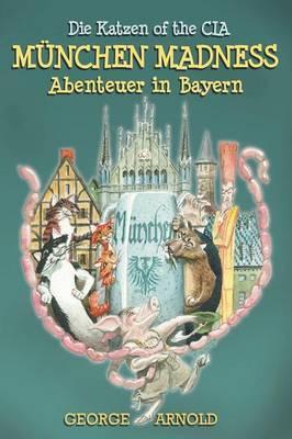 Munchen Madness: Die Katzen of the C.I.A.