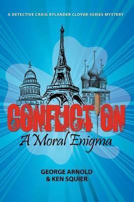 Confliction: A Moral Enigma