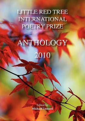 Little Red Tree International Poetry Prize - 2010 Anthology