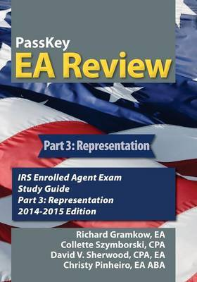 Passkey EA Review, Part 3: Representation, IRS Enrolled Agent Exam Study Guide 2014-2015 Edition