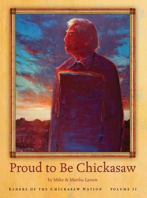 Proud to Be Chickasaw