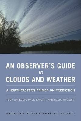 An Observer's Guide to Clouds and Weather - A Northeastern Primer on Prediction