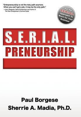S.E.R.I.A.L.Preneurship: The Secrets of Repeatable Business Success