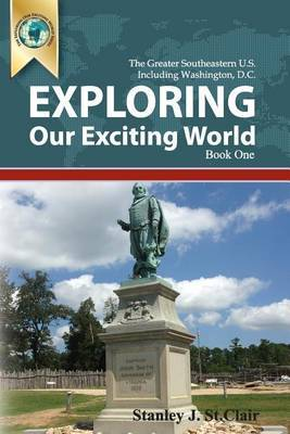 Exploring Our Exciting World Book One: Greater Southeastern United States Including Washington, DC