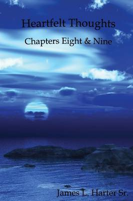 Heartfelt Thoughts: Chapters Eight and Nine