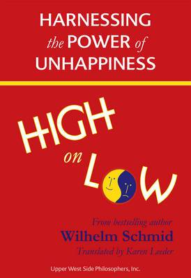 High on Low: Harnessing the Power of Unhappiness