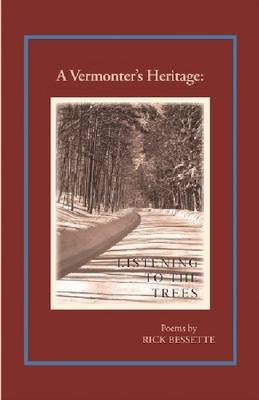 A Vermonter's Heritage: Listening to the Trees