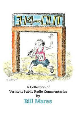 3:14 and Out: A Collection of Vermont Public Radio Commentaries