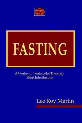 Fasting: A Centre for Pentecostal Theology Short Introduction