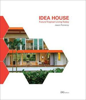 Idea House: Future Tropical Living Today