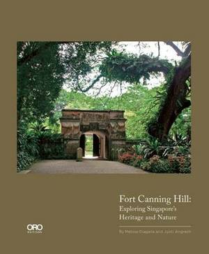 Fort Canning Park: Exploring Singapore's Heritage