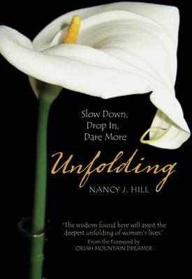 Unfolding: Slow Down, Drop in, Dare More