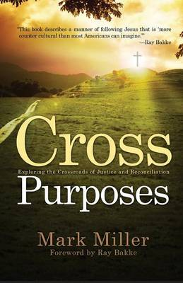 Cross Purposes: Exploring the Crossroads of Justice and Reconciliation
