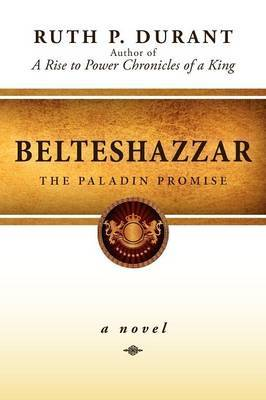 Belteshazzar: The Paladin Promise