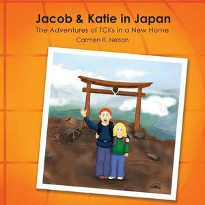 Jacob & Katie in Japan  : The Adventures of Tcks in a New Home