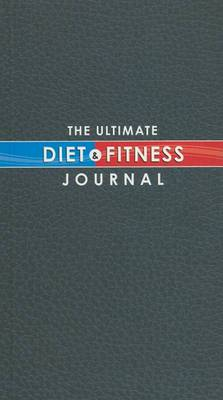 The Ultimate Diet & Fitness Journal