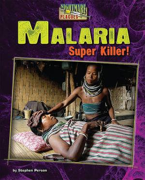 Malaria: Super Killer!
