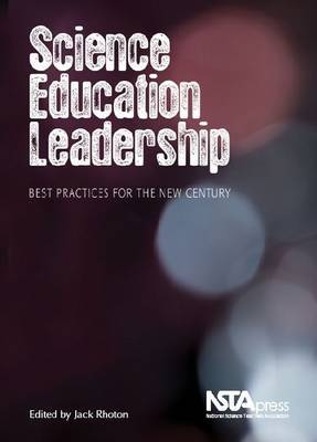 Science Education Leadership: Best Practices for the New Century