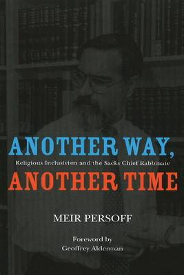 Another Way, Another Time: Religious Inclusivism and the Sacks Chief Rabbinate