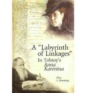 A Labyrinth of Linkages in Tolstoy's Anna Karenina