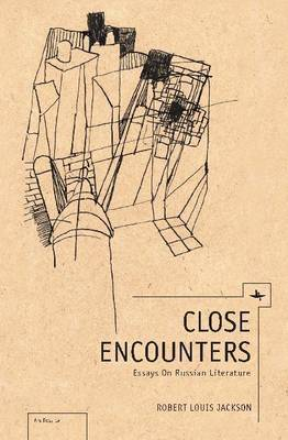 Close Encounters: Essays on Russian Literature