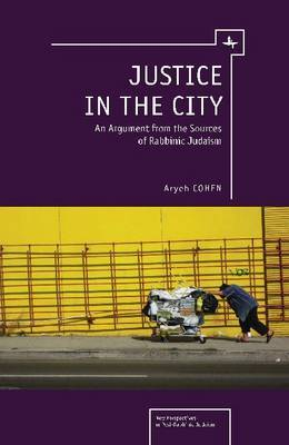 Justice in the City: An Argument from the Sources of Rabbinic Judaism