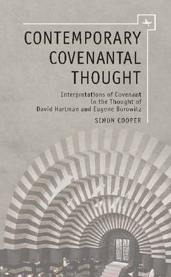 Contemporary Covenantal Thought: Interpretations of Covenant in the Thought of David Hartman and Eugene Borowitz