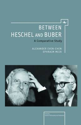 Between Heschel and Buber: A Comparative Study