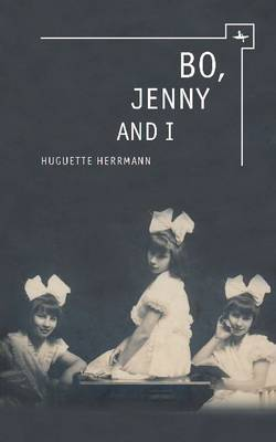 Bo, Jenny and I: Surviving the Holocaust in Britain: A Family Memoir
