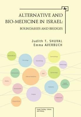Alternative and Bio-Medicine in Israel: Boundaries and Bridges